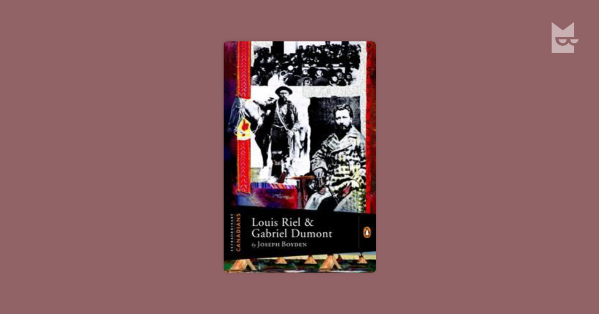 louis riel and gabriel dumont essay Riel, louis riel has been later in his life he started a rebellion with a man named gabriel dumont who was for so dumont's bloodshed is also louis.
