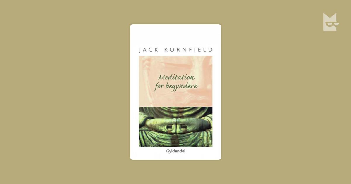 Bøger relateret til »Meditation for begyndere« af Jack Kornfield — Bookmate