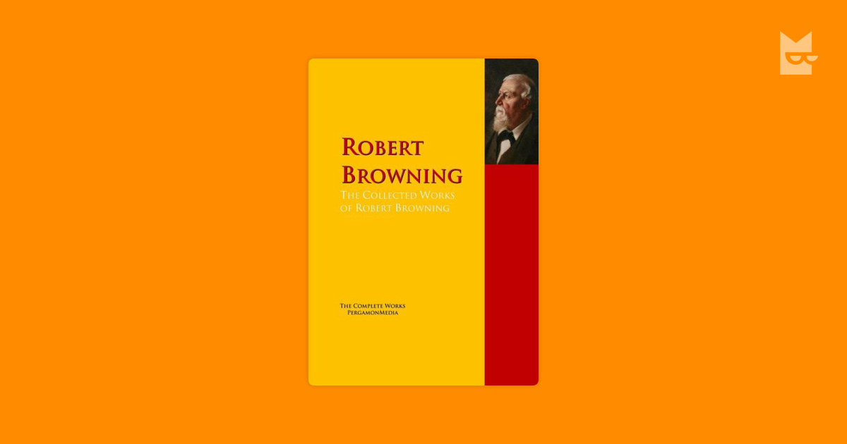 a life and works of robert browning
