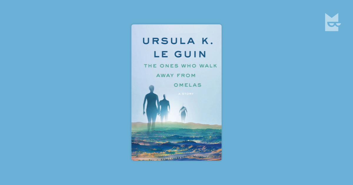 The Ones Who Walk Away From Omelas By Ursula Le Guin Read Online