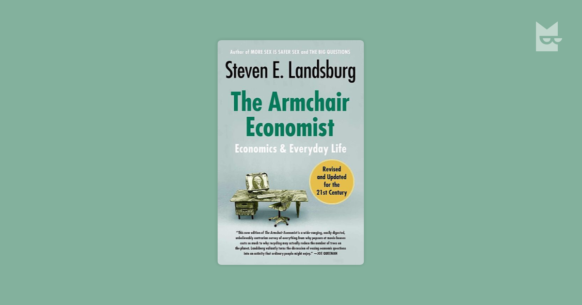 a comparison of the armchair economist and hidden order the economics of everyday life by david d fr The only down side to exposing students to this armchair view of escalators is that they may never again be the armchair economist: economics and everyday life.