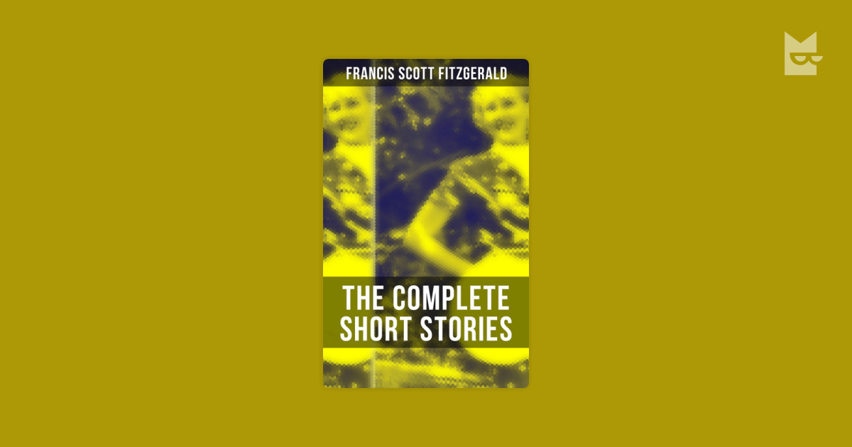 short stories of f scott fitzgerald and Librivox recording of selected short stories by f scott fitzgerald read by laurie anne walden ranging in tone from humor to sentimentality, these stories.