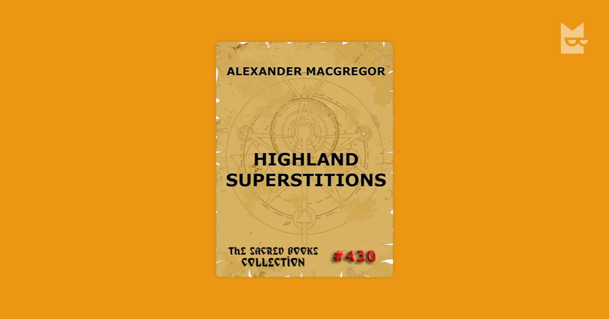 essays on the superstitions of the highlanders Aeon is a registered charity committed to the spread of knowledge and a cosmopolitan worldview our mission is to create a sanctuary online for serious thinking.