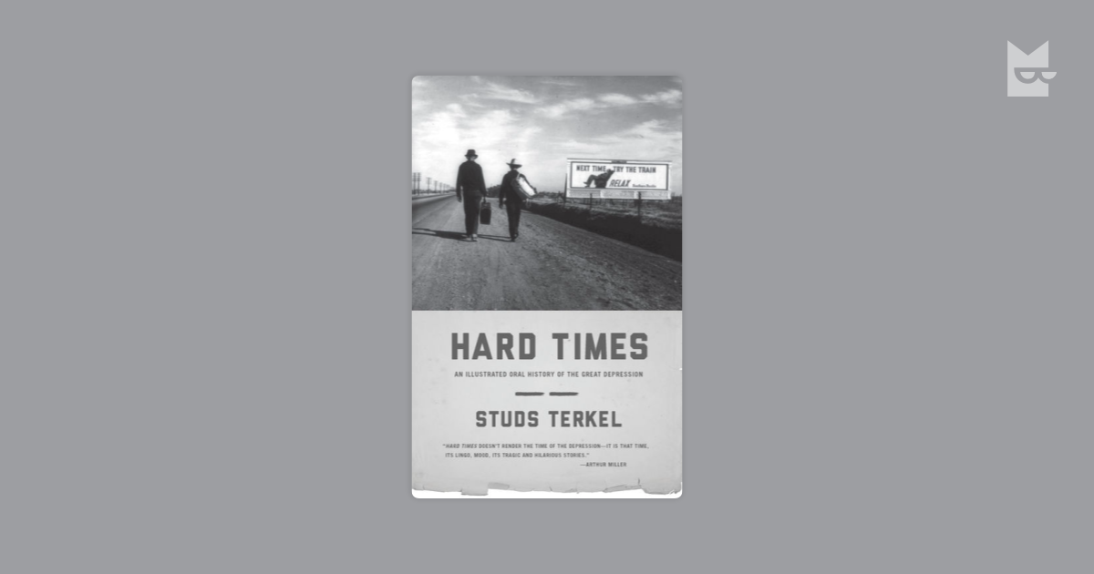 history of the great depression in the 1930s told in stud terkels book hard times Buy by studs terkel - hard times: an oral history of the great depression by studs terkel (isbn: 8601200624274) from amazon's book store everyday low prices and free delivery on eligible orders.