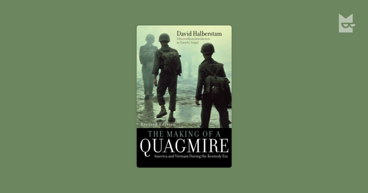 the making of a quagmire book review The making of a quagmire: america and vietnam during the kennedy era: review for all the legions this book, the making of a quagmire.