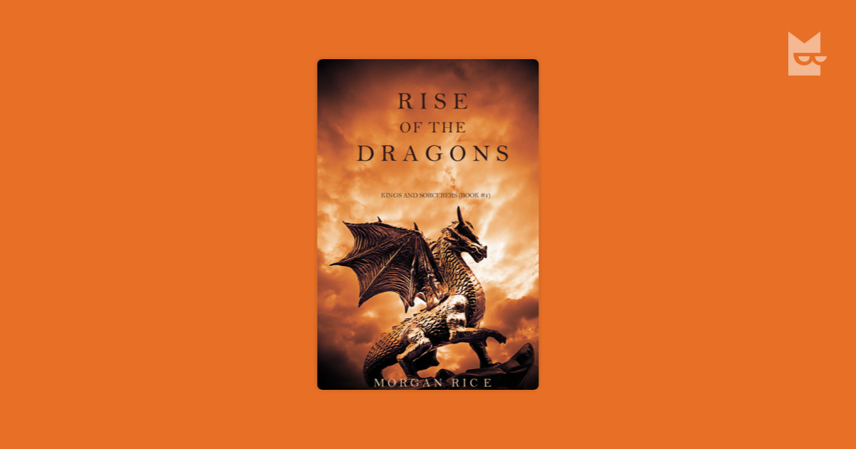 Rise Of The Dragons Kings And Sorcerers Book 1 By Morgan Rice