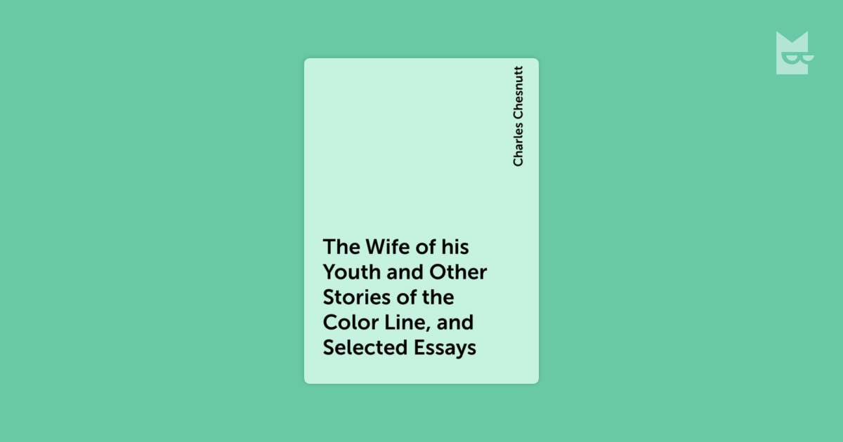 essay wife his youth And then suppose that accident should bring to his knowledge the fact that the wife of his youth the author of that essay, whose identity was kept secret.
