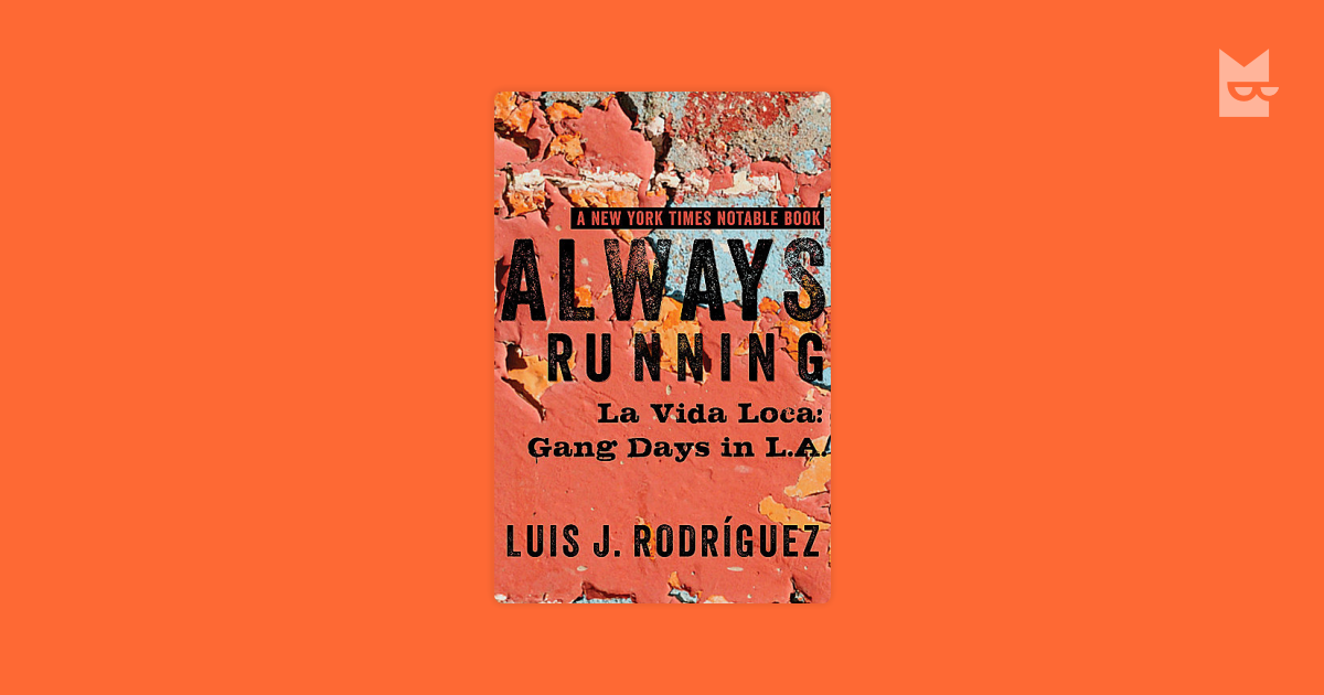 a summary of always running by luis t rodriguez