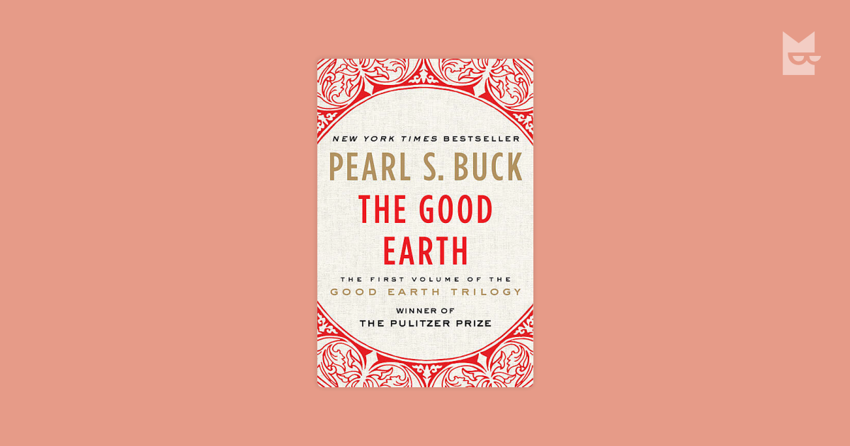 the central theme in the good earth by pearl buck