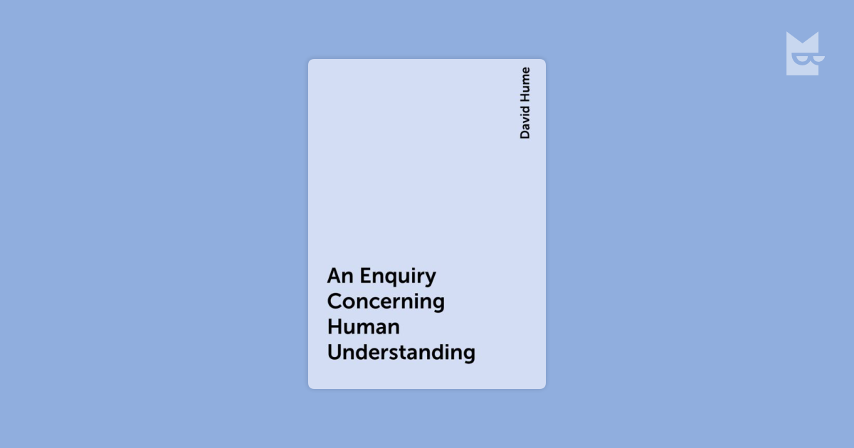 an analysis of david humes an inquiry concerning human understanding Brief notes on hume's enquiry concerning human understanding, first installment 1  all objects of human inquiry may be divided into 1 relations of ideas 2.