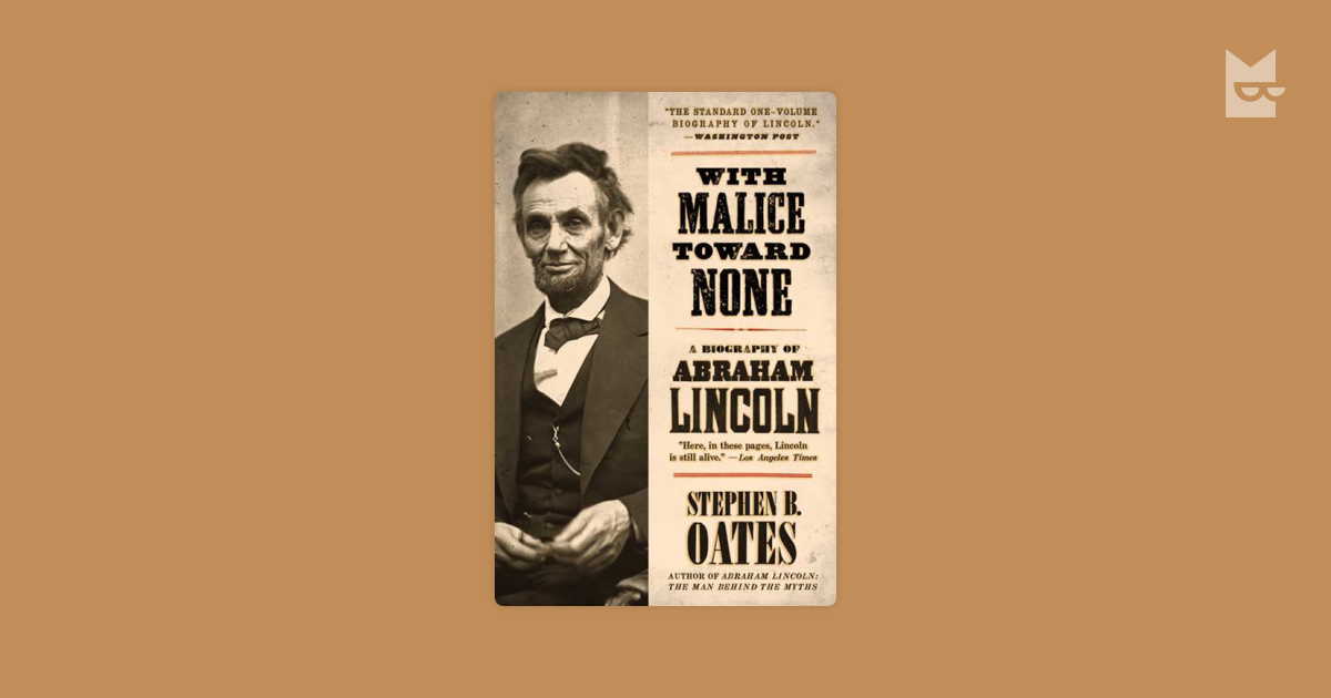 a summary and review of stephen b oates with malice toward none But the association`s investigation, made public last week, did not conclude that oates committed plagiarism it states that oates` book, ``with malice toward none,`` failed to credit some.