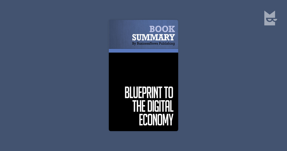 Summary blueprint to the digital economy don tapscott alex lowy summary blueprint to the digital economy don tapscott alex lowy and david ticoll by businessnews publishing bookmate malvernweather Choice Image