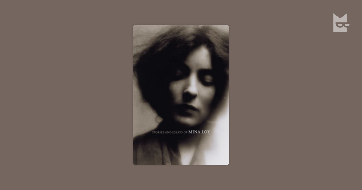 stories and essays of mina loy Stories and essays of mina loy by mina loy, 9781564786302, available at book depository with free delivery worldwide.
