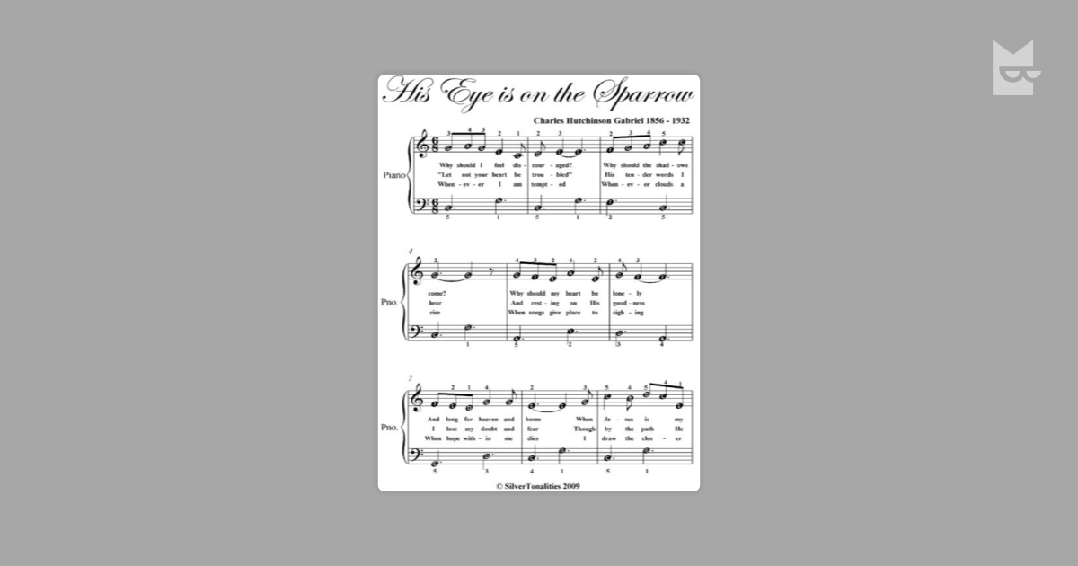 "All Music Chords his eye is on the sparrow music sheet : His Eye Is On the Sparrow Easy Piano Sheet Music"" by Charles ..."