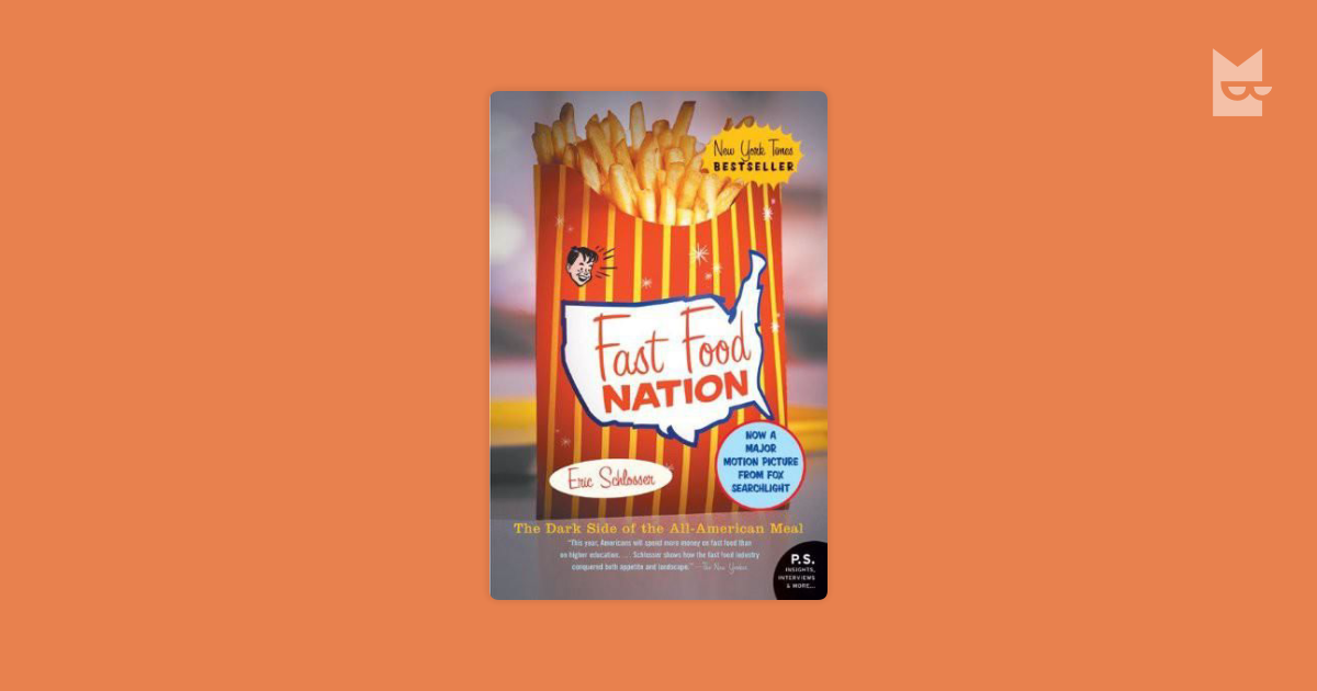 fast food nation the dark side Fast food nation: the dark side of the all-american meal (2001) is a book by investigative journalist eric schlosser that examines the local and global influence of the united states fast food industry.