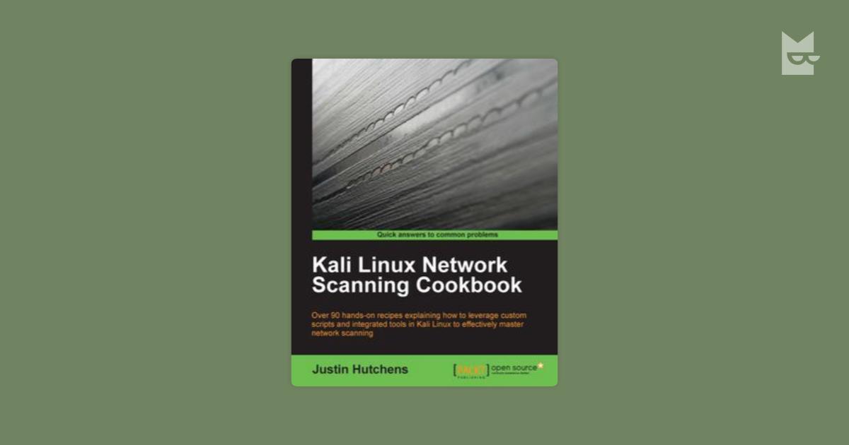 Kali Linux Network Scanning Cookbook By Justin Hutchens Read