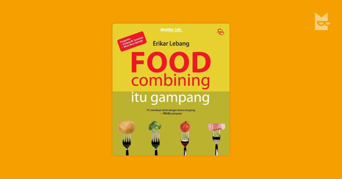 """""""Food Combining Itu Gampang"""" de Erikar Lebang — Bookmate"""