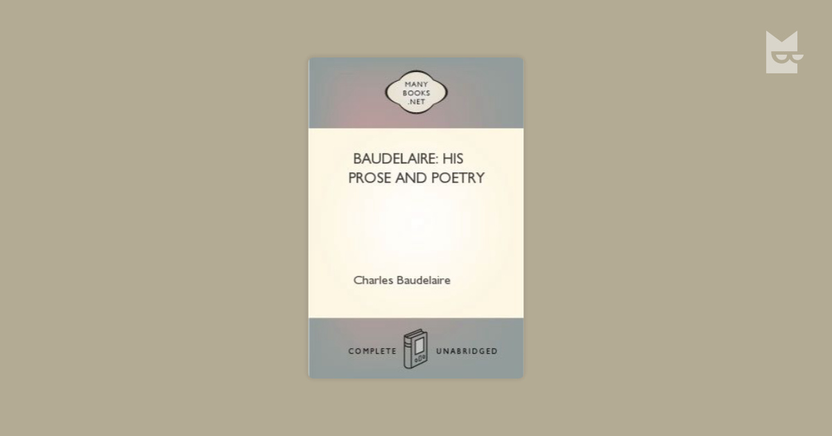 the idea of drunkeness in intoxication a poem by charles baudelaire Charles baudelaire, 1821 - 1867 charles baudelaire had perhaps had an immeasurable impact on modern poetry he was born on april 9, 1821, to joseph-francois baudelaire and caroline archimbaut dufays in paris.
