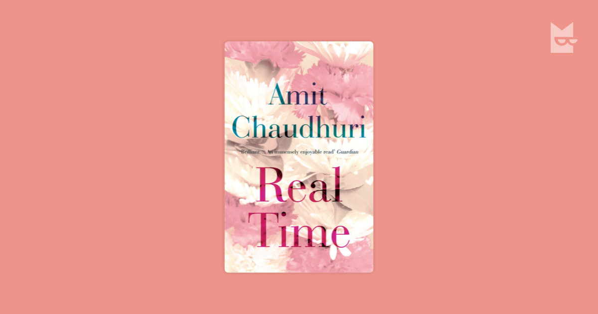 an analysis of real time by amit chaudhuri