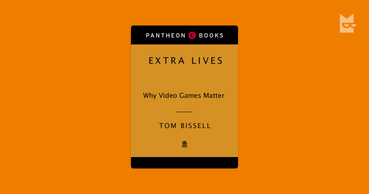 extra lives why video games matter