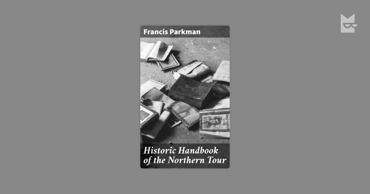 francis parkman essays Book digitized by google and uploaded to the internet archive by user tpb.