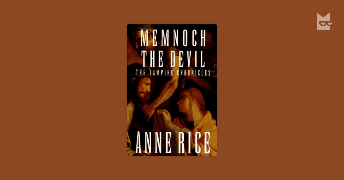 memnoch the devil by anne rice In anne rice's extraordinary fifth novel of the vampire chronicles, irresistible antihero lestat encounters his most dangerous adversary - the mysterious being memnoch, who claims to be the devil ushered through the realms of heaven, purgatory and hell, lestat must finally decide if he can believe in the devil or god - and which, if either, he.