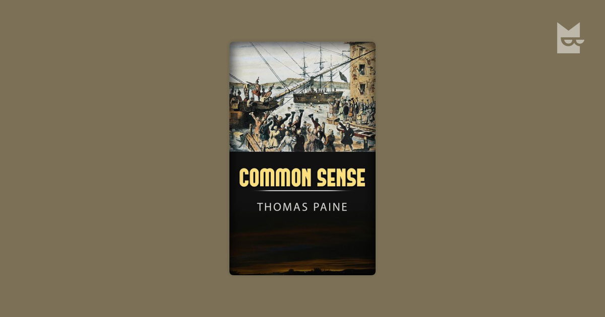common sence by thomas paine Common sense is a pamphlet written by thomas paine in 1775–76 advocating independence from great britain to people in the thirteen colonies written in clear and persuasive prose, paine marshaled moral and political arguments to encourage common people in the colonies to fight for egalitarian government.