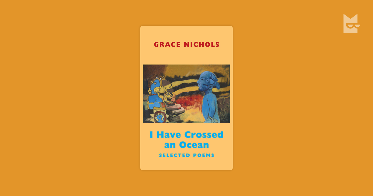 I Have Crossed An Ocean By Grace Nichols Read Online On Bookmate