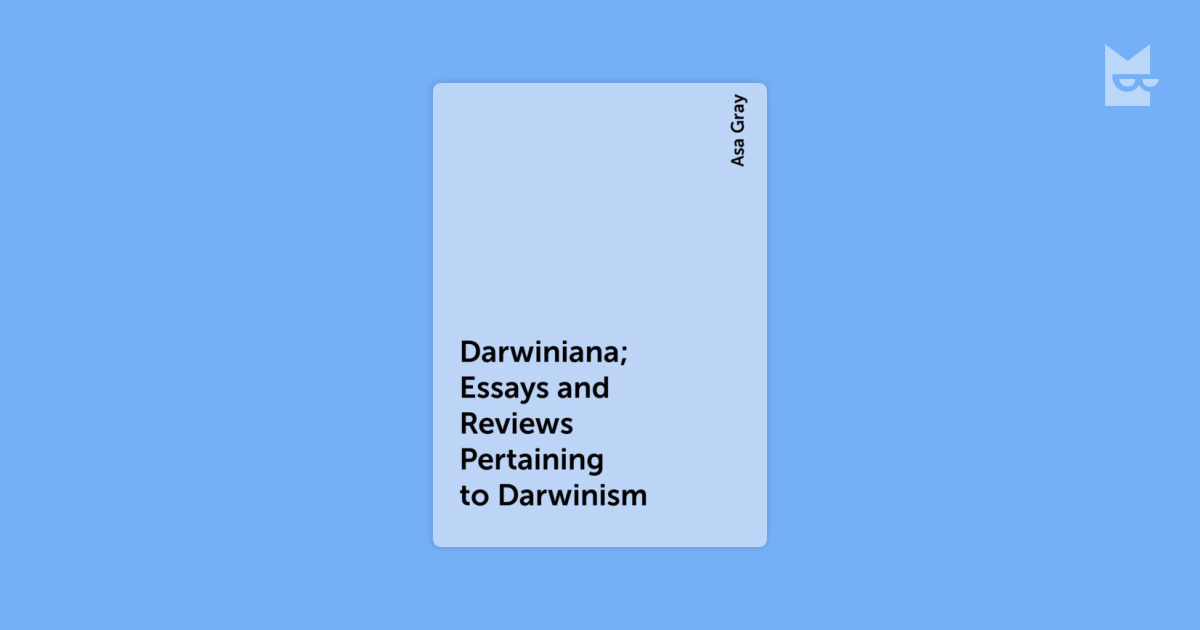 essays and reviews darwin Was darwin wrongby david quammen evolution by natural selection, the central concept of the life's work of charles darwin, is a theoryit's a theory about the origin of adaptation, complexity, and diversity among earth's living creatures.