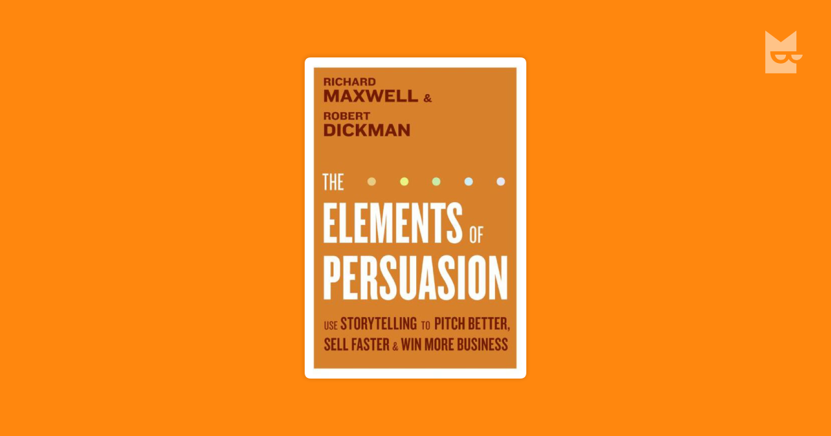 The Elements Of Persuasion By Richard Maxwell Robertman Bookmate