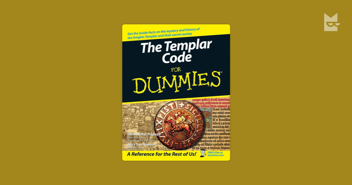 The Templar Code For Dummies by Christopher Hodapp, Alice Von Kannon