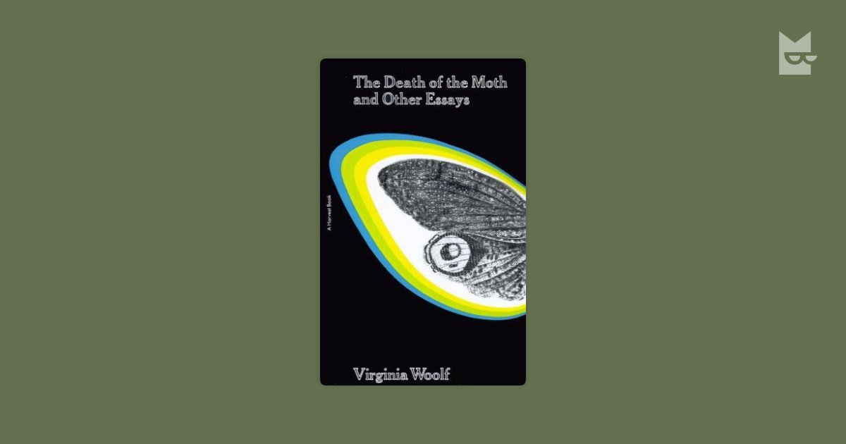 virginia woolf - the death of the moth thesis In virginia woolf's essay the death of the moth, she writes about a moth that is trying to get 'a new life' by going through the windowpane and run away from death virginia woolf was a significant figure in london modernist literary society and she was considered one of the greatest innovators in the english language.