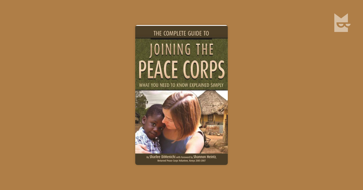 the definition and history of the peace corps The portion of the peace corps collection described here was transferred from the papers of maurice l albertson seven boxes of peace corps materials in albertson's 2004 and 2008 donations to the water resources archive were removed to go with the previously established collection.