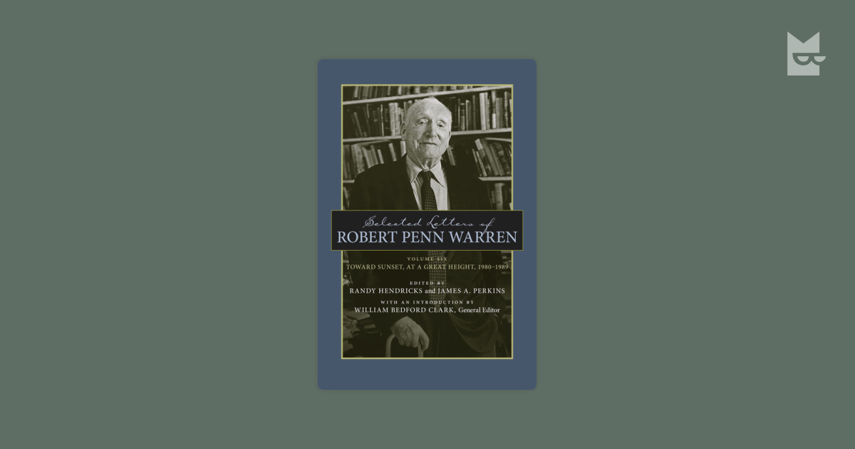 a biography and life work of robert penn warren an american men of letters Robert penn warren (april 24 1905 - september 15 1989) was an american poet, novelist, and literary critic, and one of the founders of new criticism he was also a charter member of the fellowship of southern writers.