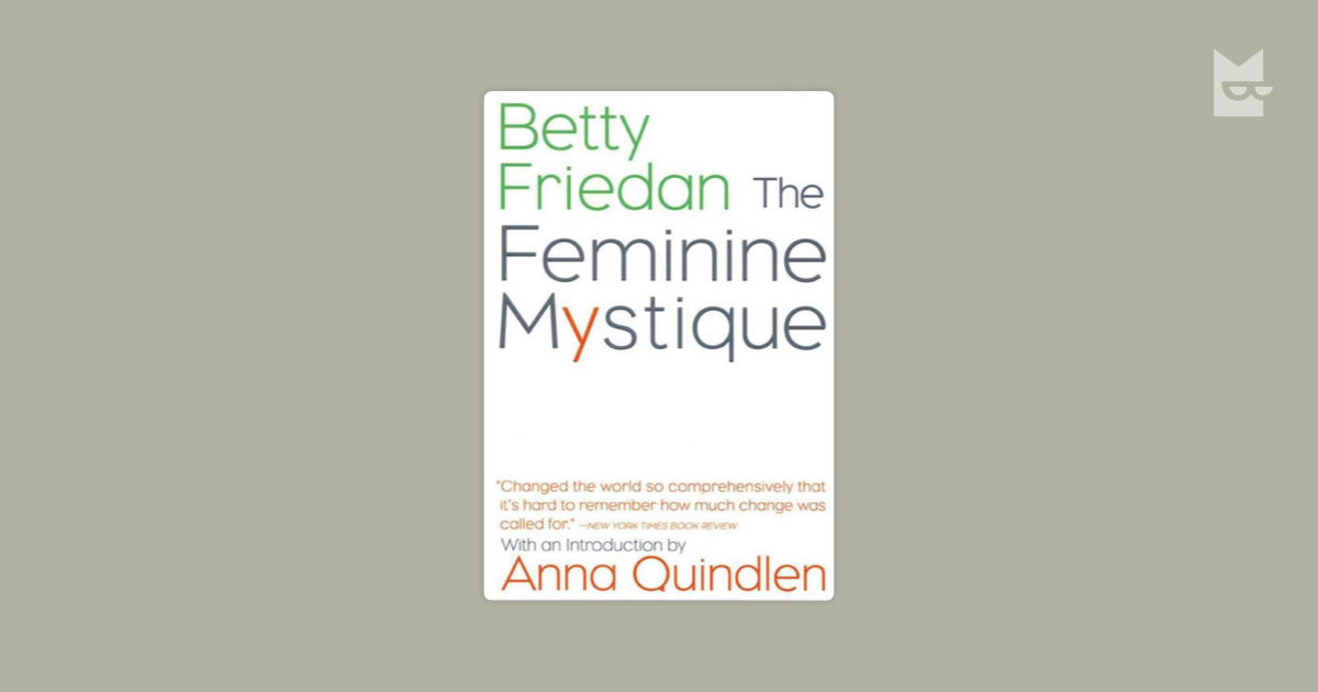 the impact of the feminine mystique by betty friedan on post world war ii america The feminine mystique has succeeded in burying millions of women alive betty friedan.