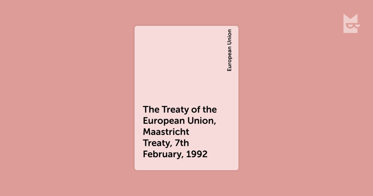 why did the treaty of maastricht Find out more about the history of treaty of versailles, including videos, interesting articles  who did not want to create pretexts for a new war.