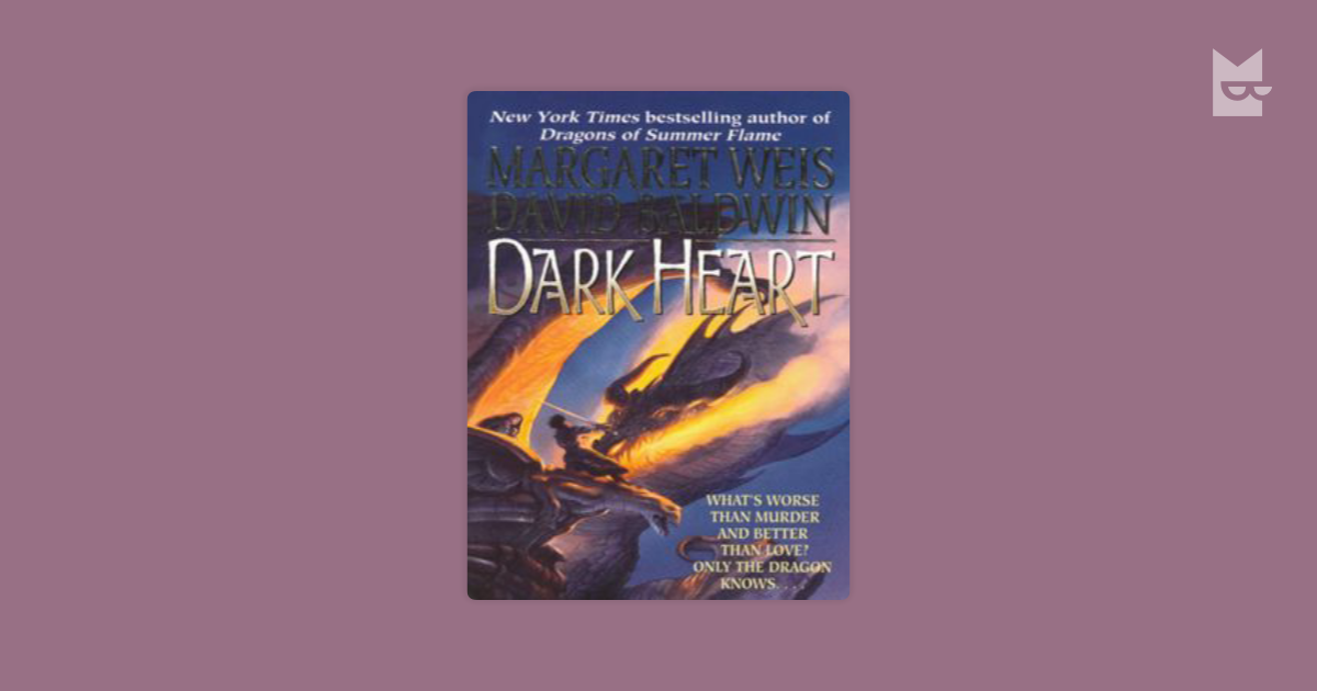 a summary of dark heart by margaret wels and david baldwin David william baldwin elizabeth lynn baldwin margaret weis was born on march 16 her third novel in the dark disciple series.