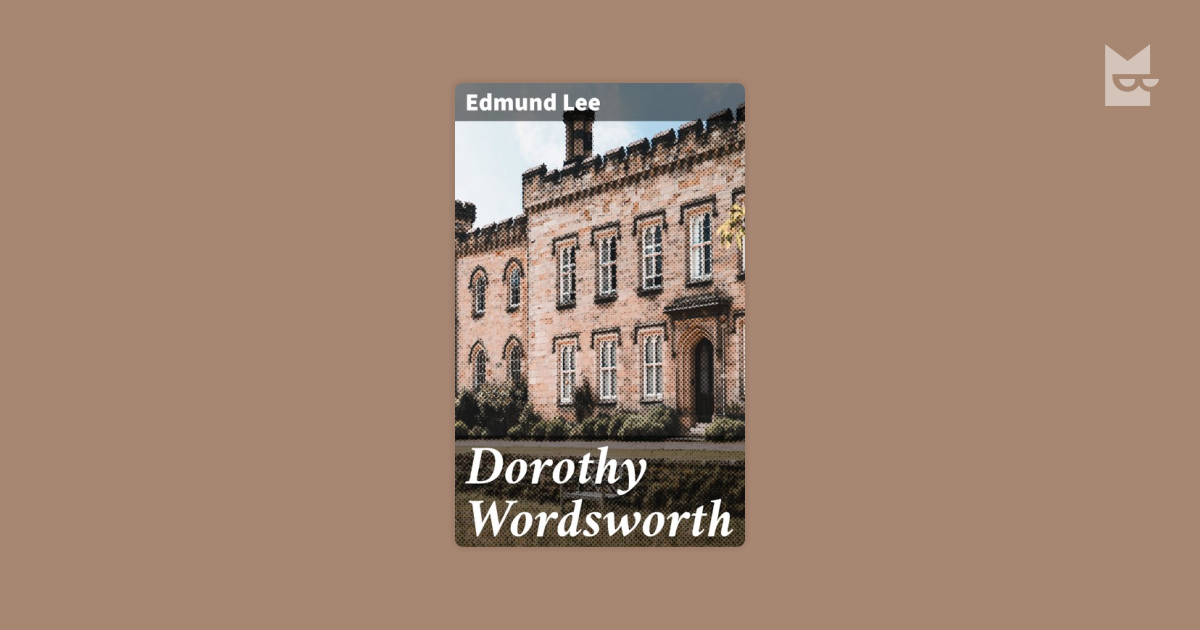 dorothy wordsworth Category: comparative analysis poetry dorothy wordsworth title: dorothy & william wordsworth analysis.