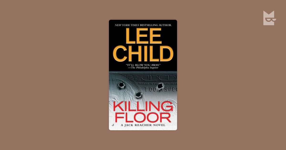 a summary of the killing floor a book by lee child Killing floor by lee child, 9780553826166, available at book depository with  free delivery worldwide.