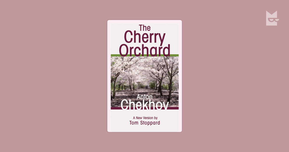 analysis of the cherry orchard a play by russian playwright anton chekhov [bloomsbury, chekhov, the cherry orchard (hereafter tco), pxxii] [that said some of the greatest comic writers suffered from melancholia i am thinking particularly of edward lear and his wonderful so-called 'nonsense poetry' 'the owl and the pussycat' is perhaps the most famous.