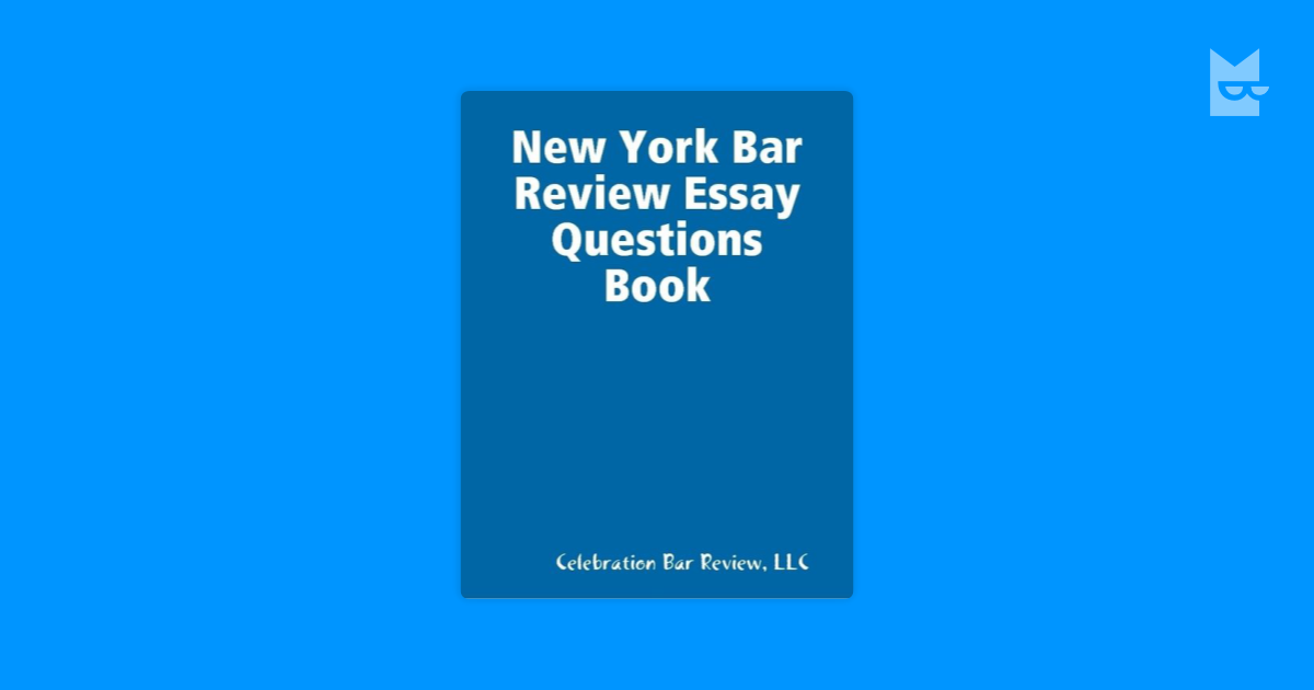 ny bar essay writing You don't need to be even close to writing like and is now trying to meet his deadline of reading 100 bar exam essays 8 things every bar essay.