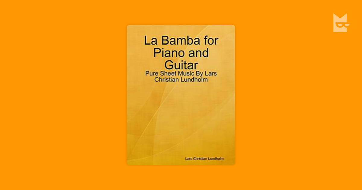 La Bamba For Piano And Guitar Pure Sheet Music By Lars Christian