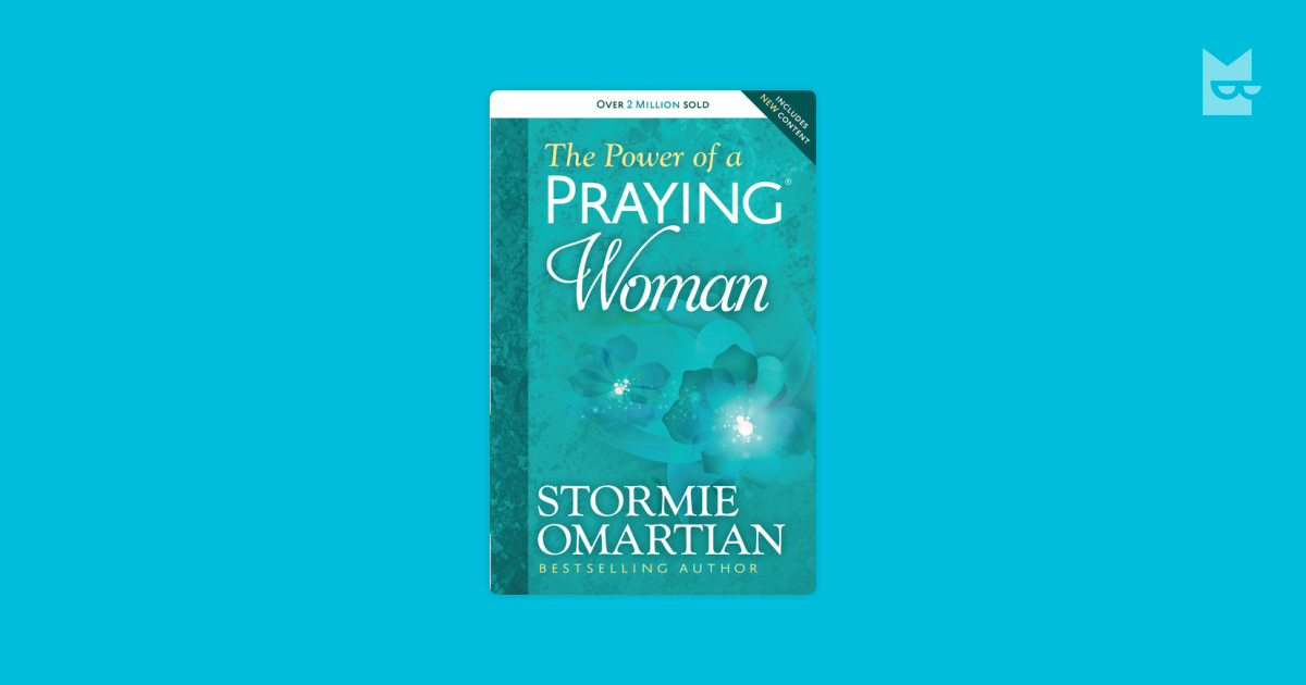 The Power of a Praying® Woman by Stormie Omartian Read