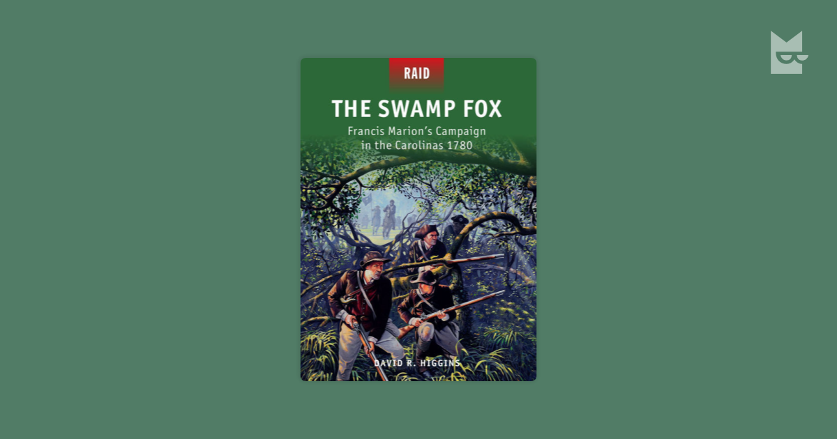 a general to remember francis marion swamp fox essay The book's dust jacket highlights that oller's volume is the first major biography of marion in more than forty years, likely a reference to robert d bass's swamp fox: the life and campaigns of general francis marion, published in 1974.