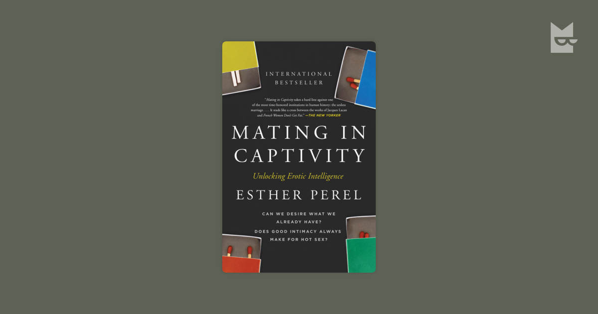 Quotes From Mating In Captivity By Esther Perel Bookmate
