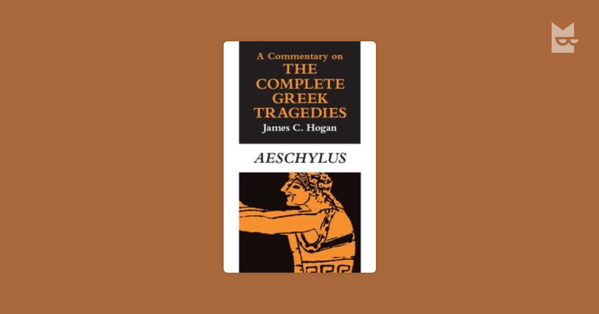an analysis of aeschylus intentions in greek tragedies Aeschylus was an ancient greek tragedian he is often described as the father of tragedy academics' knowledge of the genre begins with his work, and underst.
