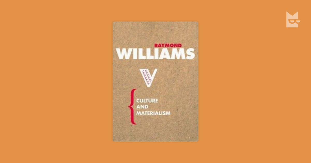 problems in materialism and culture selected essays / raymond williams Books by williams, raymond, culture and society  selected essays by williams, raymond 2 editions problems in materialism and culture: selected essays.