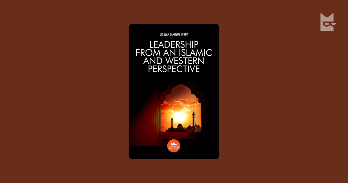 """leadership from an islamic perspective A review of islamic leadership 26 islamic perspectives on leadership: a model by """"abbas j ali"""" (2009) this study covers the significance of culture in determining the leadership style in."""