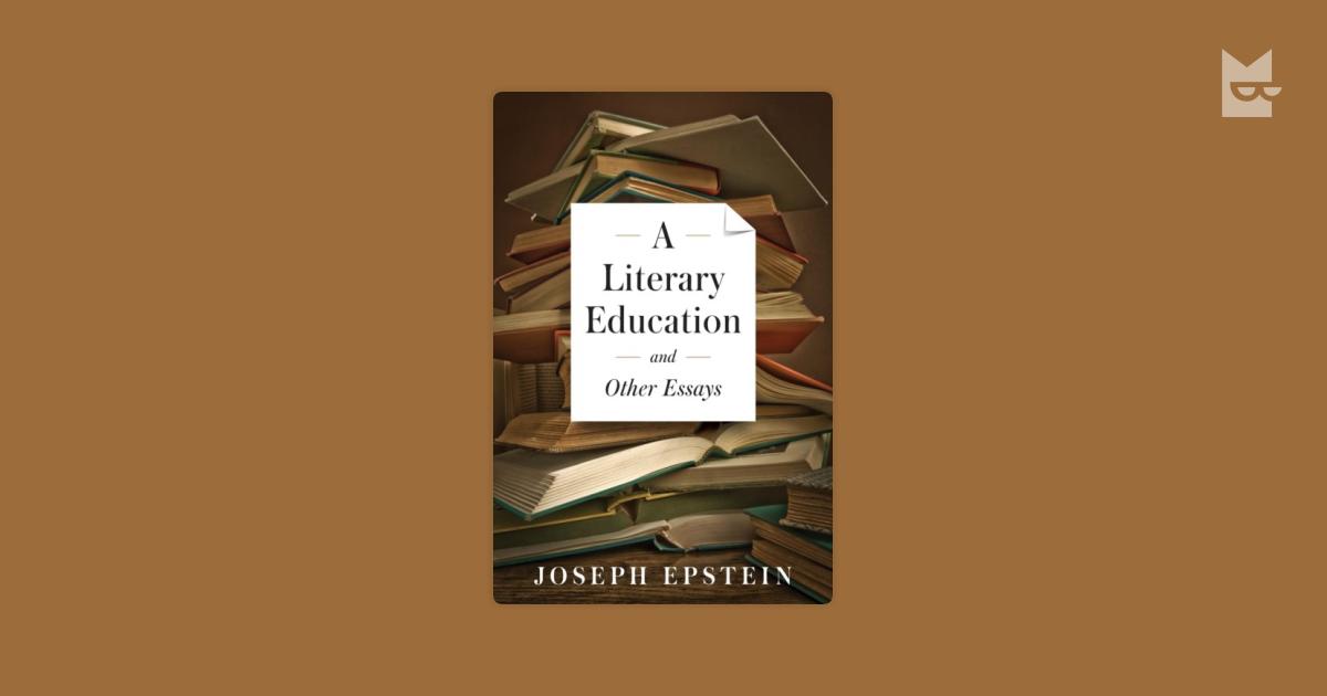 "joseph epstein essays Joseph epstein it is nearly twenty-five years since joseph epstein published his now famous essay—or as dana gioia referred to it, his ""mordant 1988."