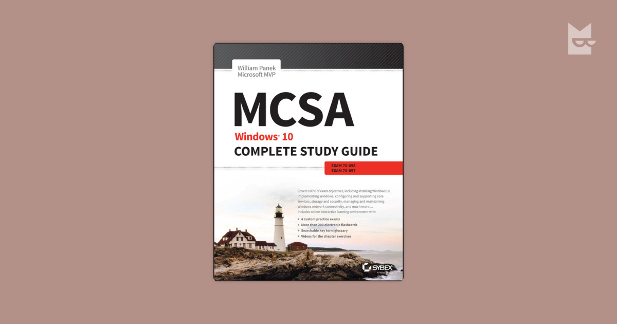 Mcsa Windows 10 Complete Study Guide Exams 70698 And Exam 70697
